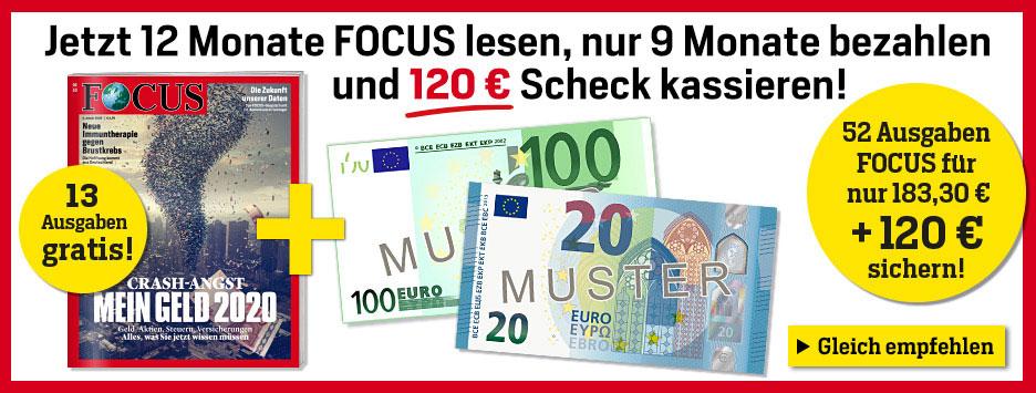 FOCUS 12 Monate lesen, 9 bezahlen + 120 € Scheck