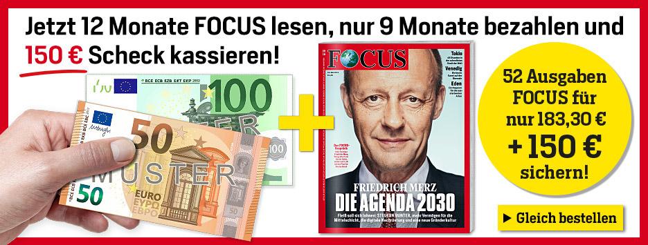 FOCUS 12 Monate lesen, 9 bezahlen + 150 € Scheck - Januar 2020