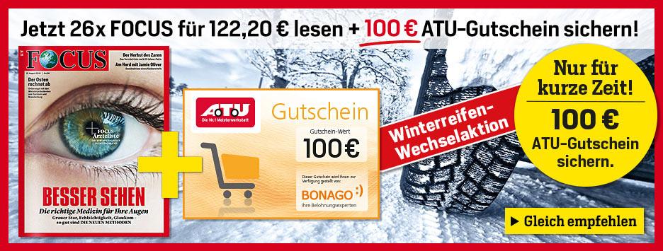 FOCUS 26 Ausgaben + 100 € ATU-Gutschein