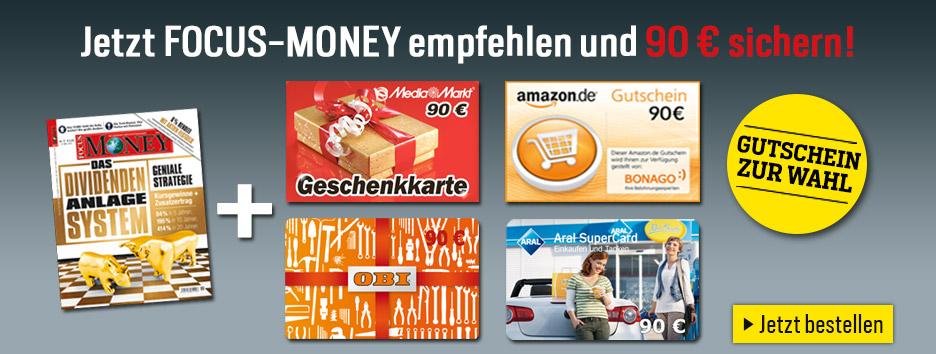 FOCUS-MONEY empfehlen und 90€ Gutschein sichern!