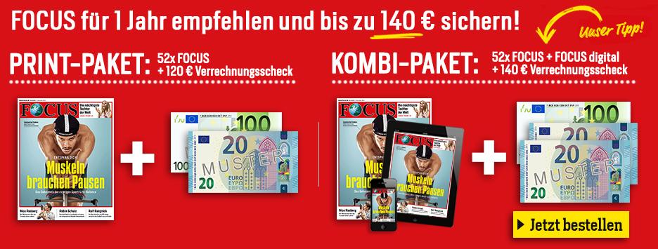 FOCUS für 1 Jahr empfehlen und bis zu 140 € sichern!