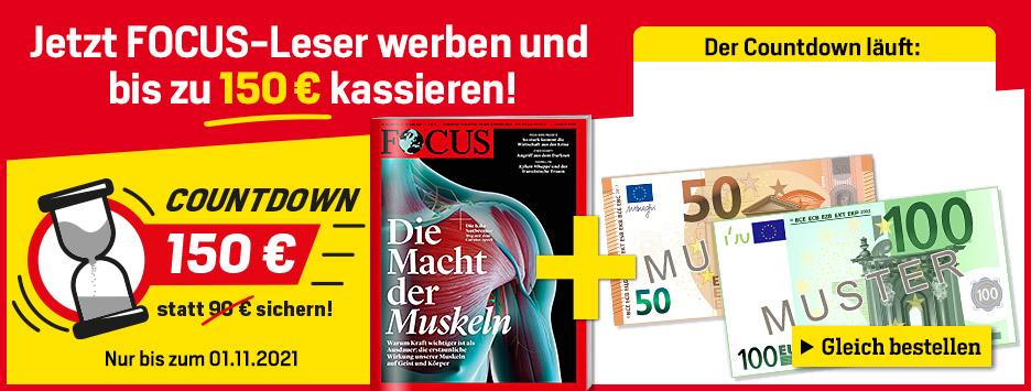 FOCUS werben und 150 € Scheck sichern - Countdown