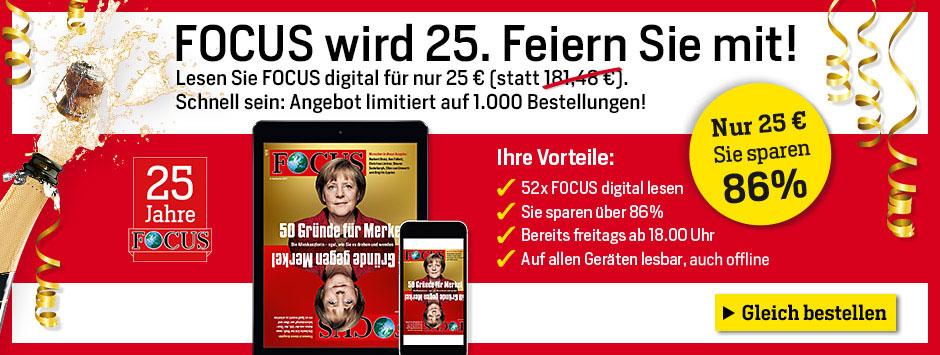 25 Jahre FOCUS Jubliläumsangebot - Digital-Angebot 25 €
