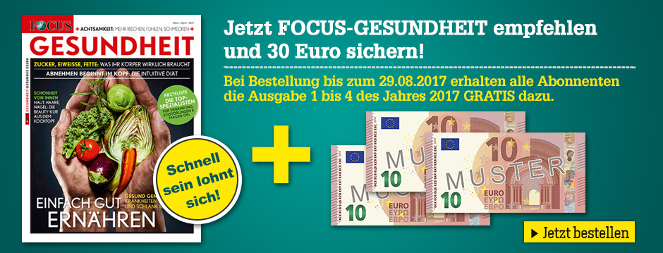 Jetzt FOCUS-GESUNDHEIT empfehlen und 30 Euro sichern!