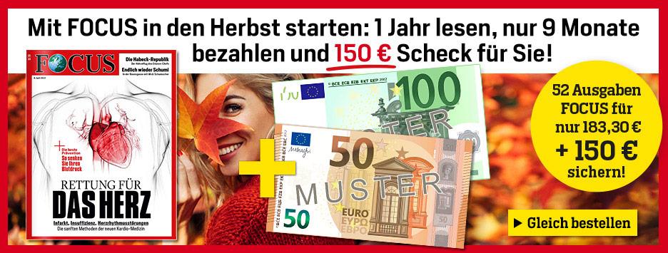 FOCUS 12 Monate lesen, 9 bezahlen + 150 € Scheck - September 2019