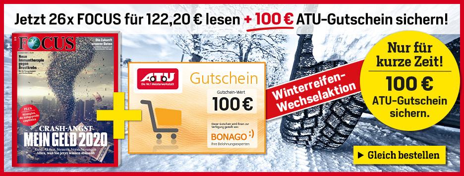 FOCUS Halbjahres-Abo + 100 € ATU-Gutschein