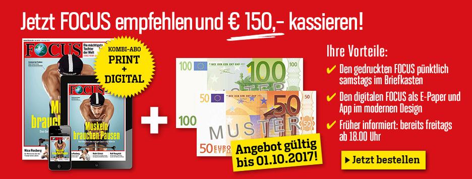 Jetzt FOCUS empfehlen und 150 € kassieren!