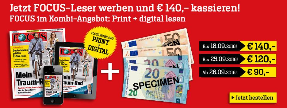 Kombi-Angebot: FOCUS Leser werben + 140€ kassieren!
