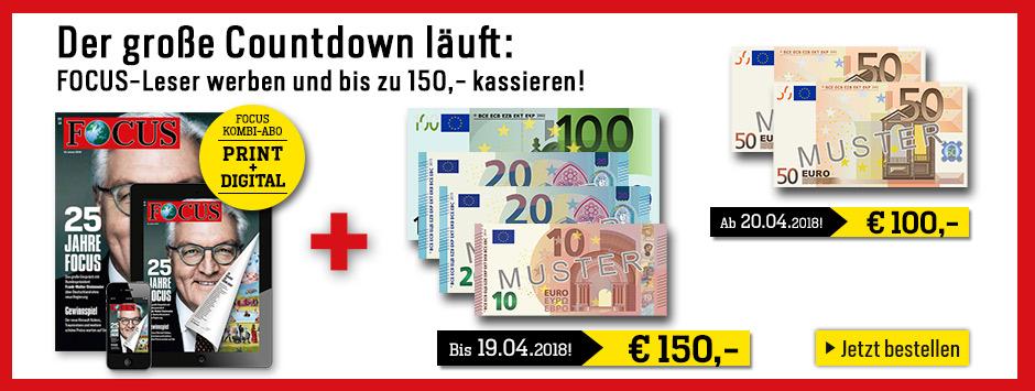 FOCUS Countdown 2018 Leser werben Leser - 150€ sichern!