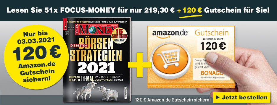 51 x FOCUS-MONEY + 120 € Amazon-Gutschein