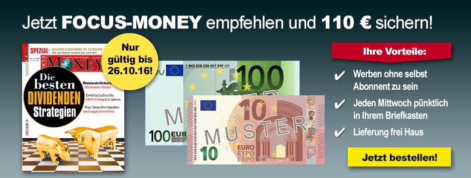FOCUS-MONEY empfehlen und 110 Euro sichern!