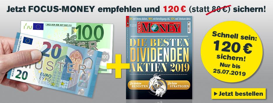 FOCUS-MONEY empfehlen und 120 sichern!