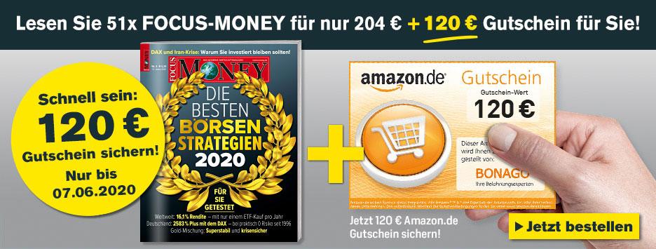 FOCUS Money - Jahresabo + 120 € Amazon Gutschein - Mai 2020