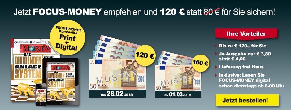 Nur für kurze Zeit: FOCUS Money empfehlen + 120 € sichern!