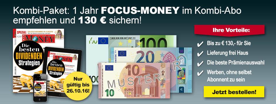 FOCUS-MONEY Kombi Abo empfehlen und 130 € sichern!