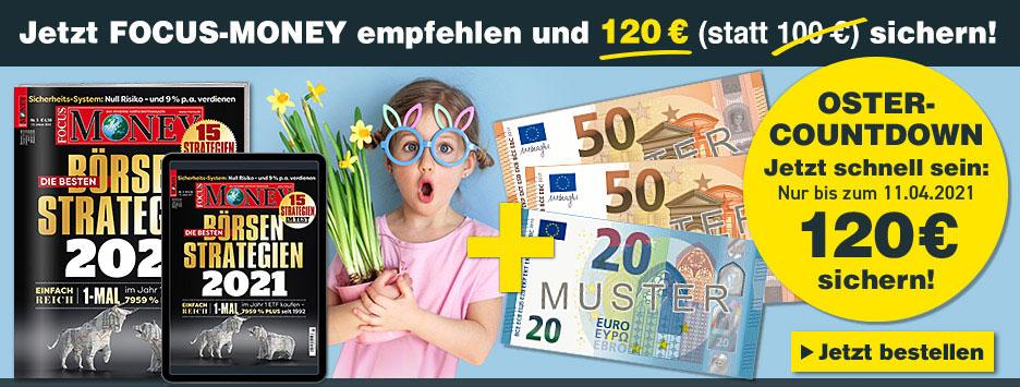 FOCUS-MONEY Kombi werben und 120 € Scheck sichern - Countdown März 2021