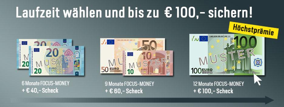 FOCUS-MONEY Wunschlaufzeit wählen und bis zu 100 € sichern!