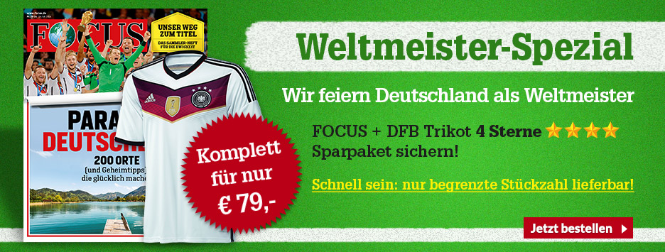 FOCUS Weltmeister-Spezial Sparpaket + 4 Sterne DFB Trikot