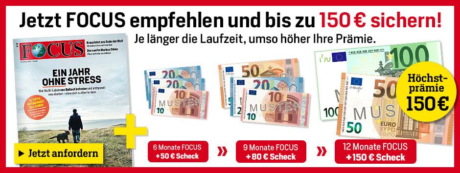FOCUS Laufzeit wählen und bis zu 150 € sichern!