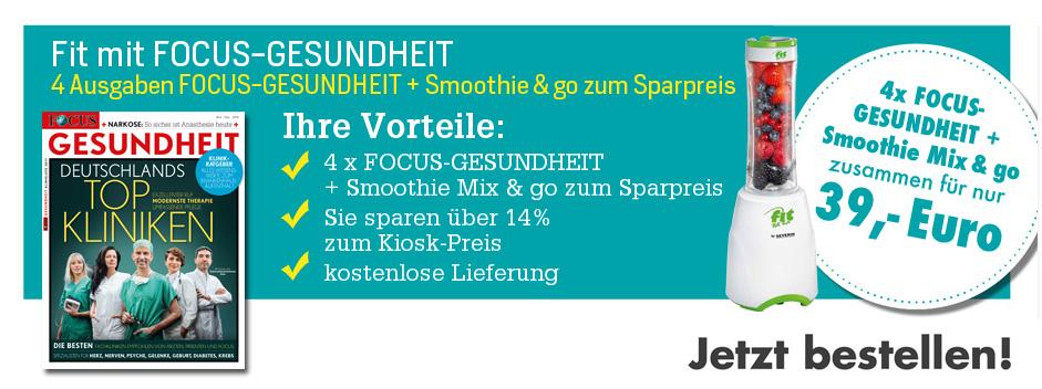 4 x FOCUS-GESUNDHEIT + Smoothie&Go zum Sparpreis sichern!