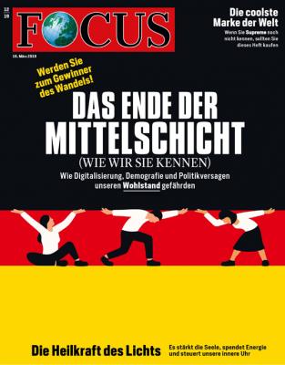 FOCUS - DAS ENDE DER MITTELSCHICHT - aktuelle Ausgabe 12/2019