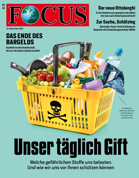 FOCUS - Unser tägliches Gift - aktuelle Ausgabe 38/2018